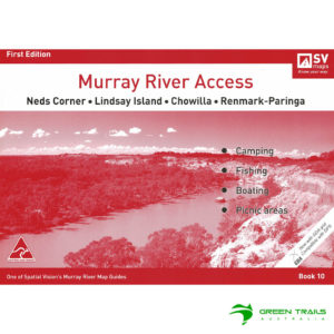 Murray River Access Guide - Neds Corner to Renmark-Paringa Book 10 - Red SV Maps