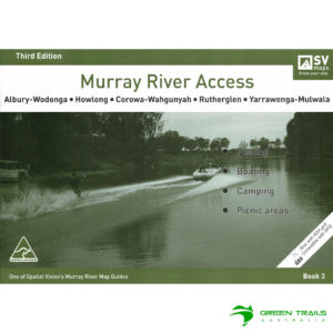 Murray River Access Guide - Albury-Wodonga to Yarrawonga-Mulwala Book 3 - Olive SV Maps