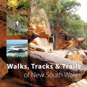Walks Tracks and Trails of New South Wales - Derrick Stone