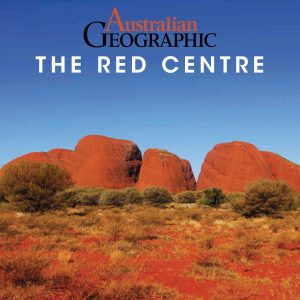 Australian Geographic The Red Centre Travel Guide