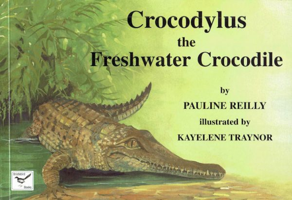 Crocodylus the Freshwater Crocodile by Pauline Reilly