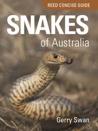 Snakes of Australia - Reed Concise Guide by Gerry Swan